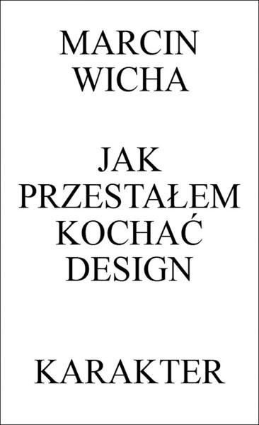 marcin_wicha_jak_przestalem_kochac_design
